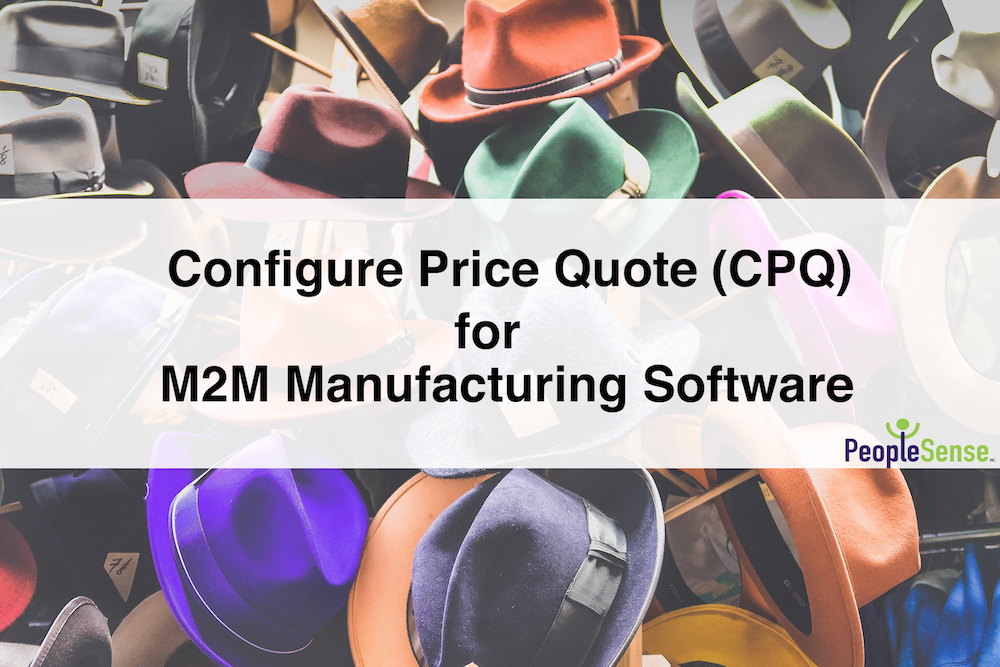 Configure Price Quote (CPQ) for M2M Manufacturing Software