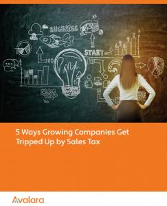 5 Ways Growth Complicates Sales Tax